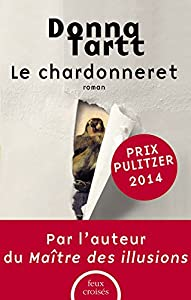 Le Chardonneret [ The Goldfinch ] (French Edition)