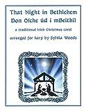 That Night In Bethlehem: A Traditional Irish Christmas Carol Arranged for Solo Harp