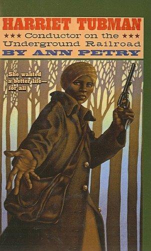 Harriet Tubman: Conductor on the Underground Railroad by Ann Petry (2001-01-01) (Conductor Of The Underground Railroad By Ann Petry)