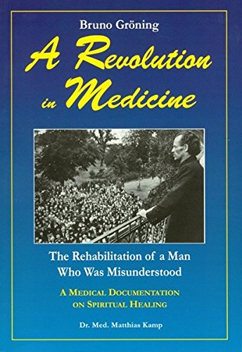 A Revolution in Medecine: The Rehabilitation of a Man Who Was Misunderstood
