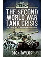 The Second World War Tank Crisis: The Fall and Rise of British Armour 1919-1945