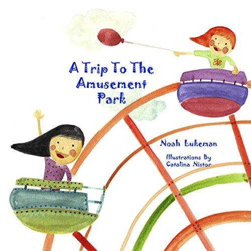 Amusement Park - A Trip to the Amusement Park