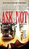 Ask Not (A Nathan Heller Thriller)