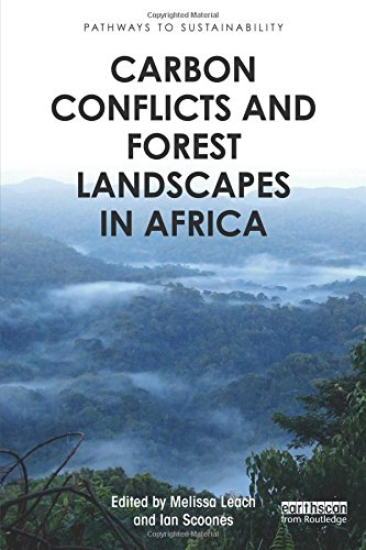 Carbon Conflicts and Forest Landscapes in Africa (Pathways to Sustainability) by Routledge