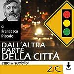 Dall'altra parte della città | Francesco Piccolo