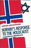 Norway's Response to the Holocaust, Samuel Abrahamsen, 0896041174