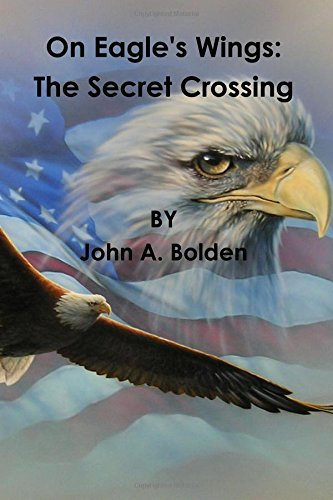 Download On Eagle's Wings: The Secret Crossing pdf