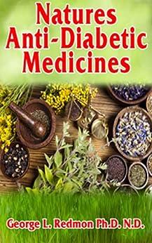 Natures Anti Diabetic Medicines by [Redmon, George L.]