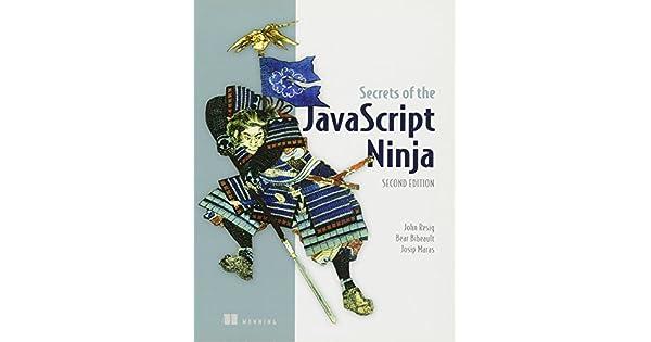 Amazon.com: Secrets of the JavaScript Ninja (9781617292859 ...