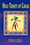 Holy Trinity of Chiles, Scott Caputo and 1st World Publishing, 1421891514