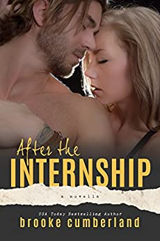 After the Internship: A Novella by [Cumberland, Brooke]