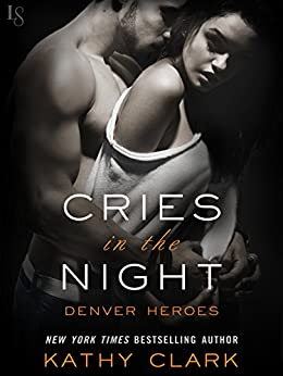 Cries in the Night: A Denver Heroes Novel by [Clark, Kathy]