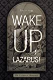img - for Wake Up, Lazarus!: On Catholic Renewal book / textbook / text book