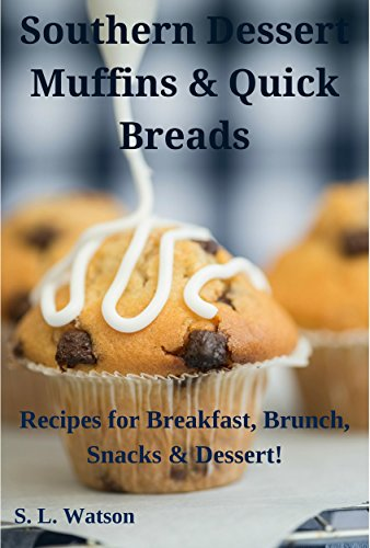 Southern Dessert Muffins & Quick Breads: Recipes for Breakfast, Brunch, Snacks & Dessert! (Southern Cooking Recipes Book 24) (Friendship Bread Recipes compare prices)