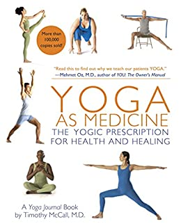 Yoga as Medicine: The Yogic Prescription for Health and Healing by [Mccall, Timothy, Yoga Journal]
