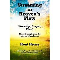 Streaming in Heaven's Flow: Worship, Prayer, Music