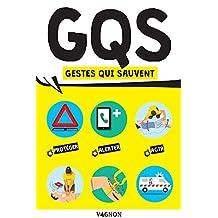 G.Q.S - Gestes qui sauvent (Premiers secours) (French Edition)