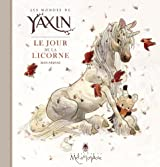 Les mondes de Yaxin - Le Jour de la Licorne