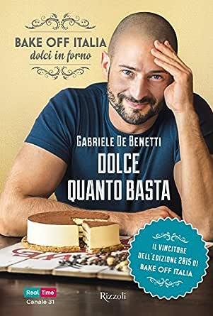 Dolce quanto basta (Italian Edition) eBook: De Benetti, Gabriele ...