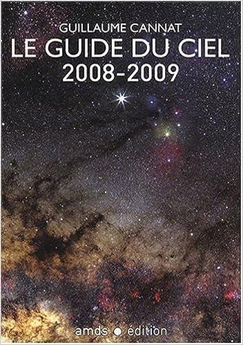 Livres gratuits en ligne Le Guide du Ciel 2008-2009 / Tous les spectacles célestes de Juin 2008 à Juin 2009 pdf