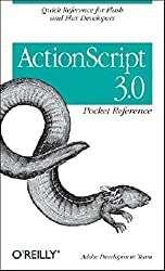ActionScript 3.0 Pocket Reference: The Quick-Answer Guide for ActionScript Users (Pocket Reference (O'Reilly))