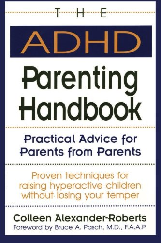 The ADHD Parenting Handbook: Practical Advice for Parents from Parents -