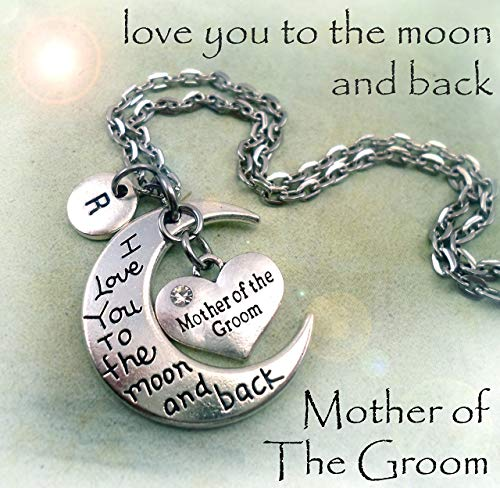Mother of The Groom, I Love You To The Moon And Back Necklace, Wedding Party Jewelry Gift, Custom Initial Charm, All Sizes Available