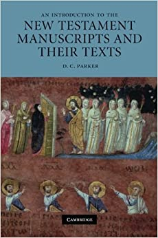 Book An Introduction to the New Testament Manuscripts and their Texts by D. C. Parker (2008-07-24)