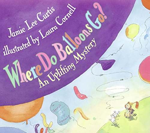 (Where Do Balloons Go? An Uplifting Mystery)