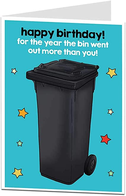 Carte danniversaire humoristique The Year The Bin Went Out More Than You