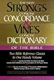 img - for Strong's Concise Concordance And Vine's Concise Dictionary Of The Bible Two Bible Reference Classics In One Handy Volume book / textbook / text book