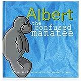 Albert the Confused Manatee