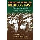 Breaking Through Mexico's Past: Digging the Aztecs with Eduardo Matos Moctezuma