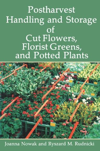 Postharvest Handling and Storage of Cut Flowers, Florist Greens, and Potted Plants (Florist Netherlands)
