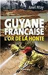 Guyane française : L'or de la honte par may