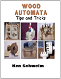 Wood Automata Tips & Tricks (English Edition)