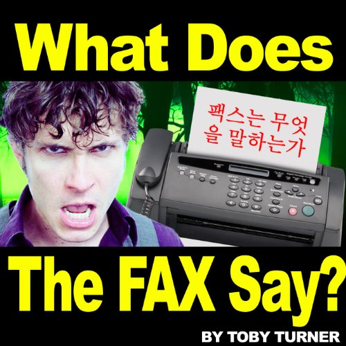 The Fax (What Does the Fax Say...