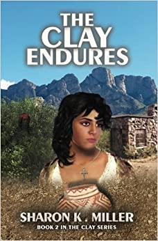 The Clay Endures: Book 2 in the Clay Series