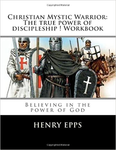 Christian Mystic Warriors: The true power of discipleship Workbook: Believing in the power of God: Volume 2
