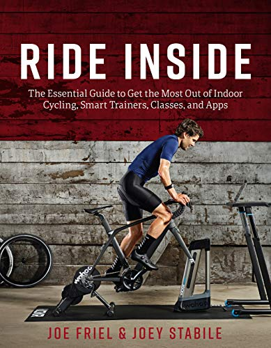 - Ride Inside: The Essential Guide to Get the Most Out of Indoor Cycling, Smart Trainers, Classes, and Apps