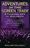 Adventures in the Screen Trade A Personal View of Hollywood by Goldman, William ( Author ) ON Mar-07-1996, Paperback