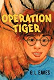 Operation Tiger, G. L. Eaves, 1462012760