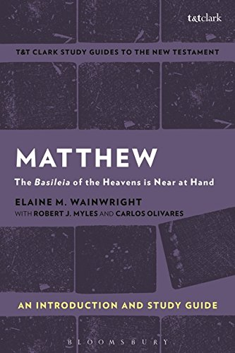 Matthew: An Introduction and Study Guide: The Basileia of the Heavens is Near at Hand (T&T Clark's Study Guides to the New Testament)