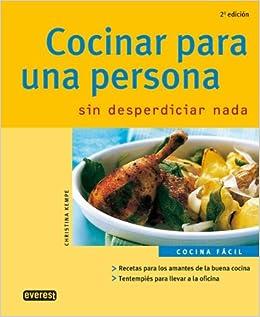 Cocinar Para Una Persona Cooking For One Spanish Edition