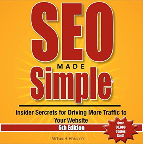 SEO Made Simple, 5th Edition: Insider Secrets for Driving More Traffic to Your Website, Volume 5 by Big Fin Solutions, LLC