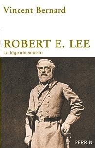 Robert E. Lee par Bernard Vincent