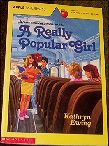 A Really Popular Girl Kathryn Ewing 9780590432023 Amazon Com Books