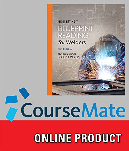 (CourseMate for Bennett/Siy's Blueprint Reading for Welders, 9th Edition)