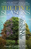 img - for The Five Seasons: Tap Into Nature's Secrets for Health, Happiness, and Harmony book / textbook / text book