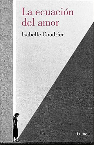La ecuación del amor (LUMEN): Amazon.es: Isabelle Coudrier, MARIA LUISA PURIFICACI; MENDEZ GOMEZ: Libros